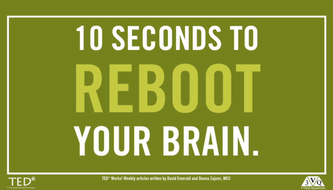 10 Seconds to reboot your brain.