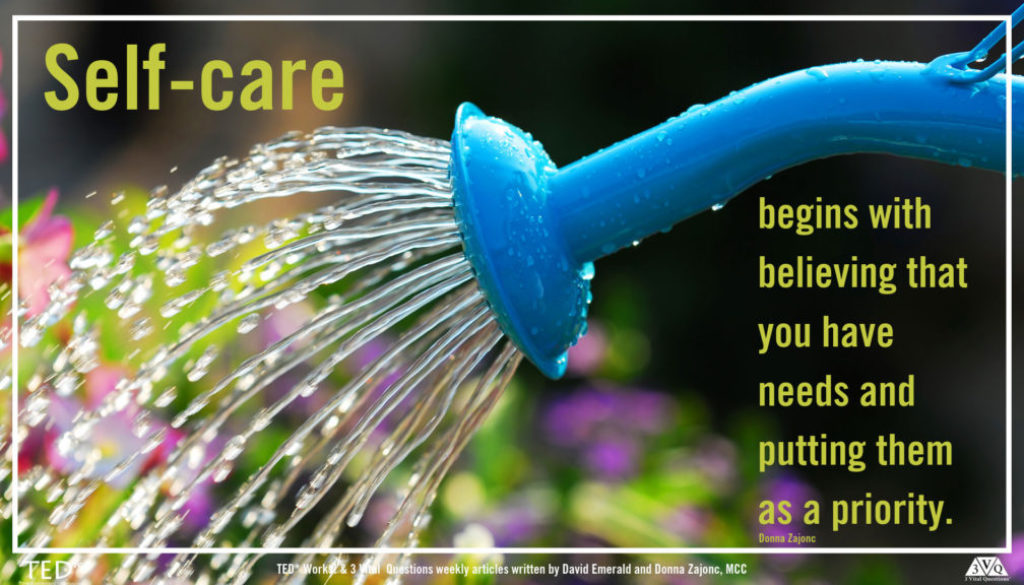 self-care begins with believing that you have needs and putting them as a priority