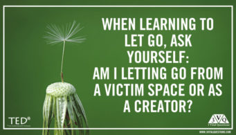 When learning to let go, ask yourself, am i letting go from a victim space or as a creator?