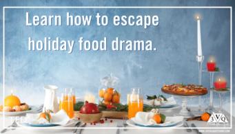 Escape the holiday food drama triangle