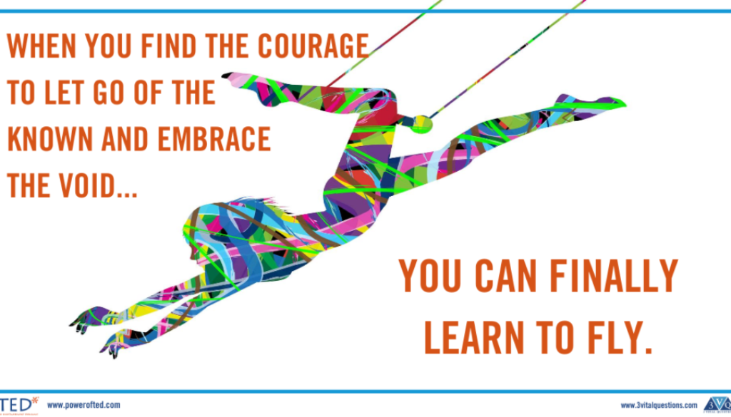 When you find the courage to let go of the known and embrace the void...you can finally learn how to fly.