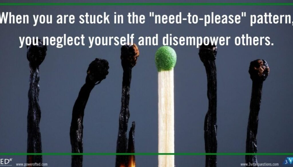 "When you are stuck in the ""need-to-please"" pattern, you neglect yourself and disempower others"